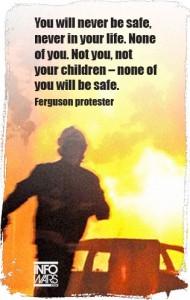 2013_InfoWars_Ferguson_never-safe